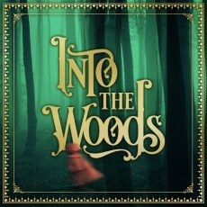 Into the Woods (July 27-August 12)