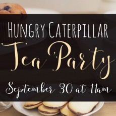 Things to do in Laurel-Columbia, MD for Kids: Hungry Caterpillar Tea Party, Robinson Nature Center