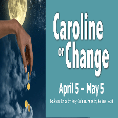Things to do in Aurora, CO for Kids: Caroline Or Change (April 5-May 5), Aurora Fox Arts Center