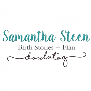 Samantha Steen Birth Stories + Film