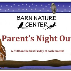 Things to do in Doylestown-Horsham, PA for Kids: Parent's Night Out!, Barn Nature Center