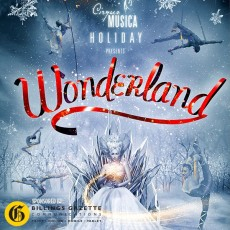 Things to do in Billings, MT for Kids: CIRQUE MUSICA HOLIDAY presents Wonderland , MetraPark