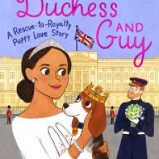 Storytime and Activities Featuring The Duchess and Guy: A Rescue-to-Royalty Puppy Love Story