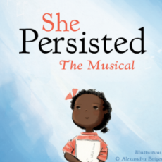 Things to do in San Jose West, CA: She Persisted, The Musical