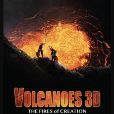 Things to do in Long Beach, CA for Kids: Volcanoes 3D: The Fires of Creation, California Science Center